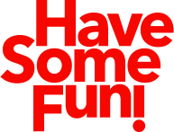 Have Some Fun!